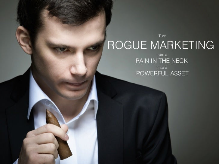 Turn                              ROGUE MARKETING                                       from a                            ...
