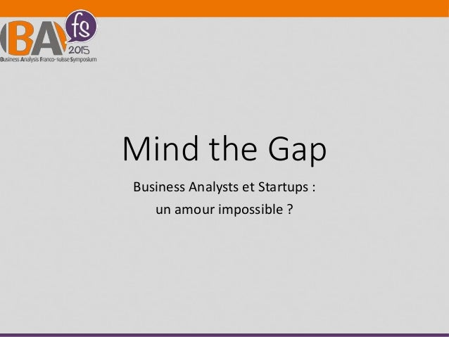 Mind the Gap Business Analysts et Startups : un amour impossible ?