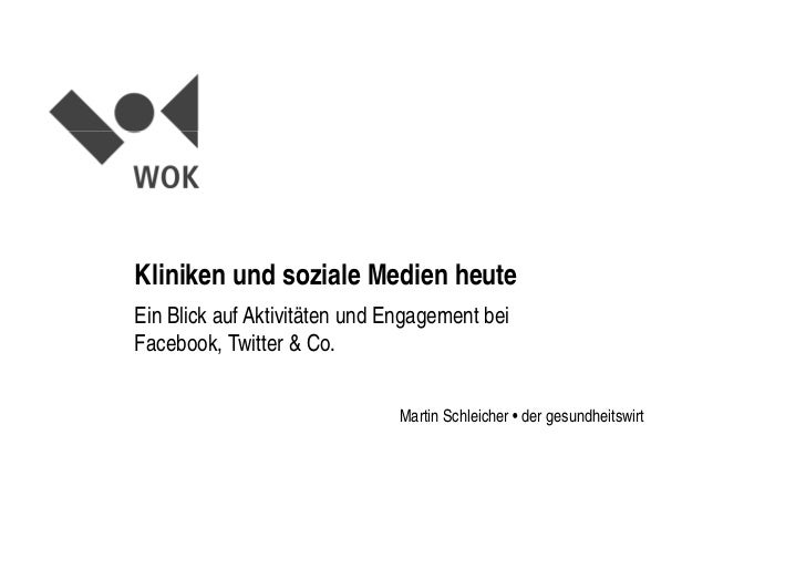 Kliniken und soziale Medien heuteEin Blick auf Aktivitäten und Engagement beiFacebook, Twitter & Co.                      ...