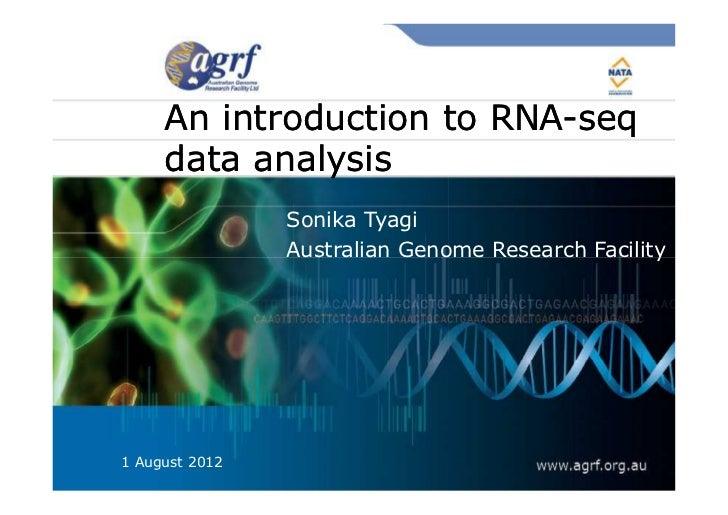An introduction to RNA-seq                        RNA-     data analysis                Sonika Tyagi                Austra...