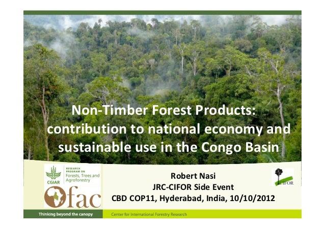 Non‐TimberForestProducts:contributiontonationaleconomyand  sustainableuseintheCongoBasin                      R...