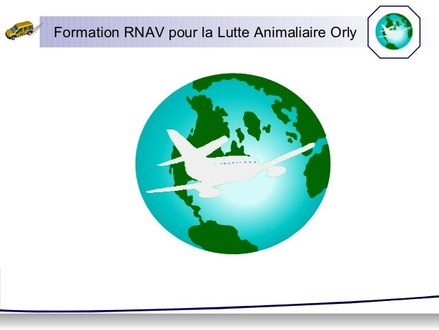 Formation RNAV pour la Lutte Animaliaire Orly