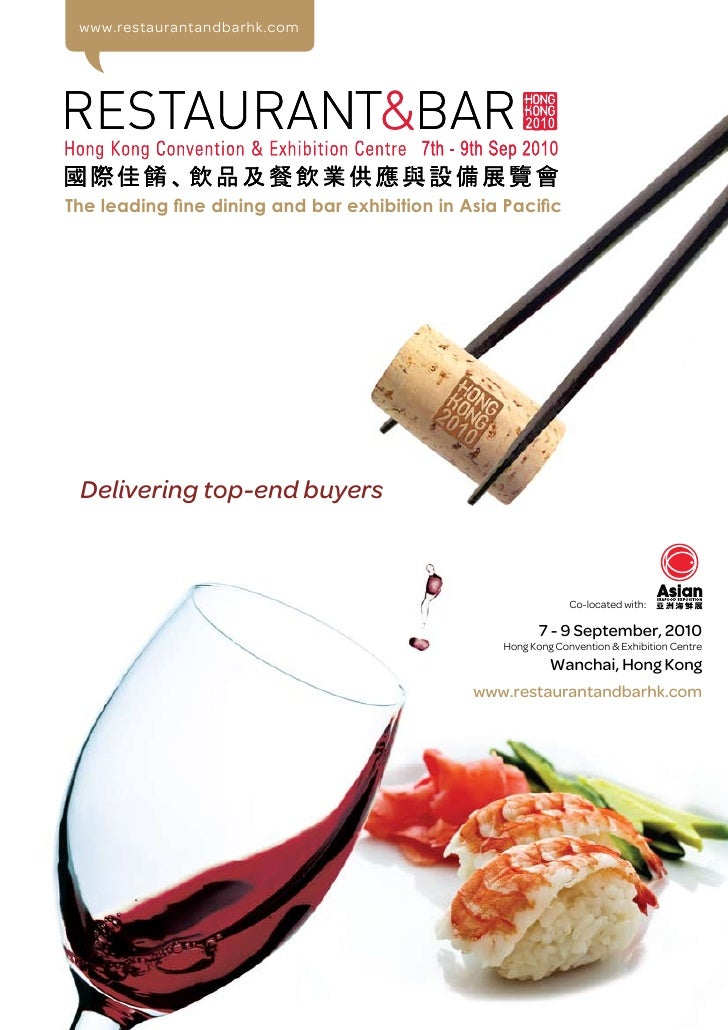 www.restaurantandbarhk.com     The leading fine dining and bar exhibition in Asia Pacific      Delivering top-end buyers  ...