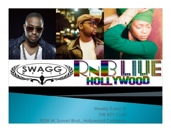 Weekly Event @                             THE KEY CLUB9039 W. Sunset Blvd., Hollywood California
