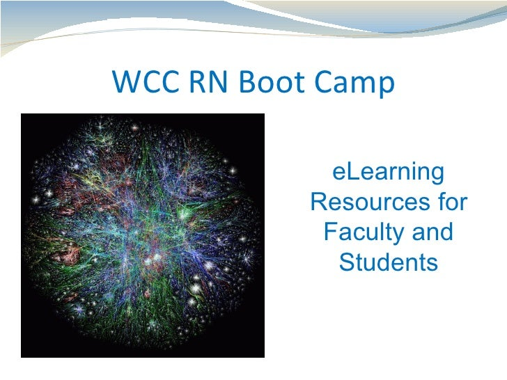 WCC RN Boot Camp eLearning Resources for Faculty and Students