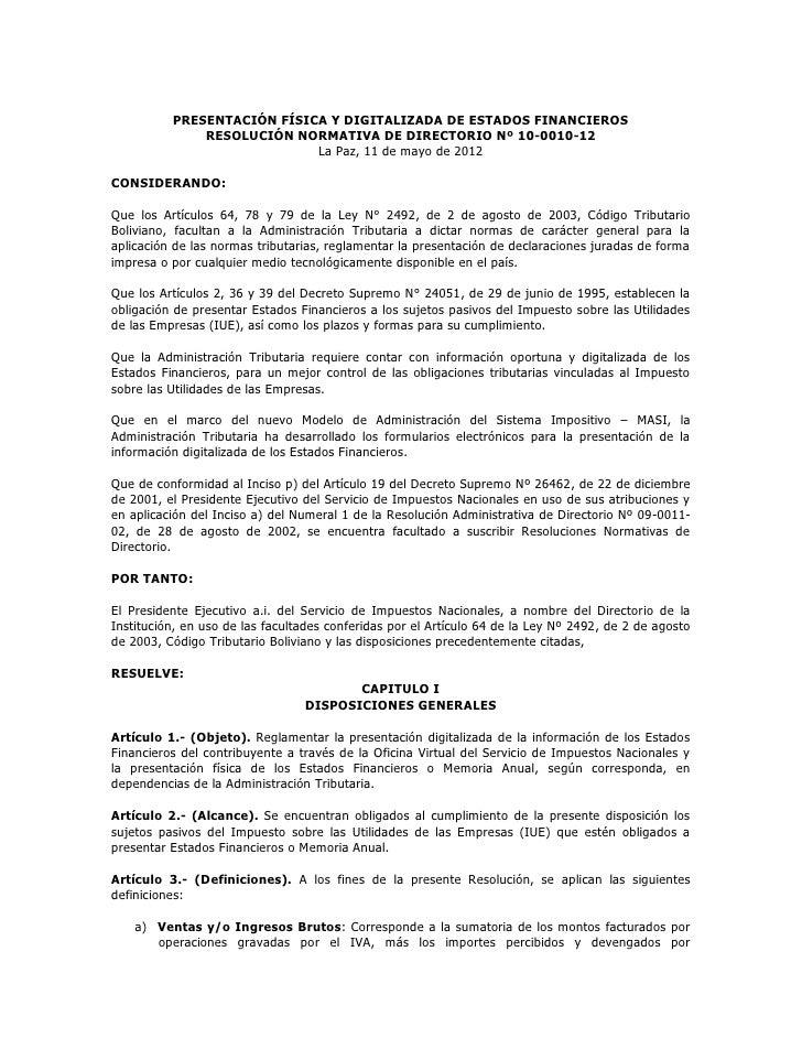 PRESENTACIÓN FÍSICA Y DIGITALIZADA DE ESTADOS FINANCIEROS              RESOLUCIÓN NORMATIVA DE DIRECTORIO Nº 10-0010-12   ...