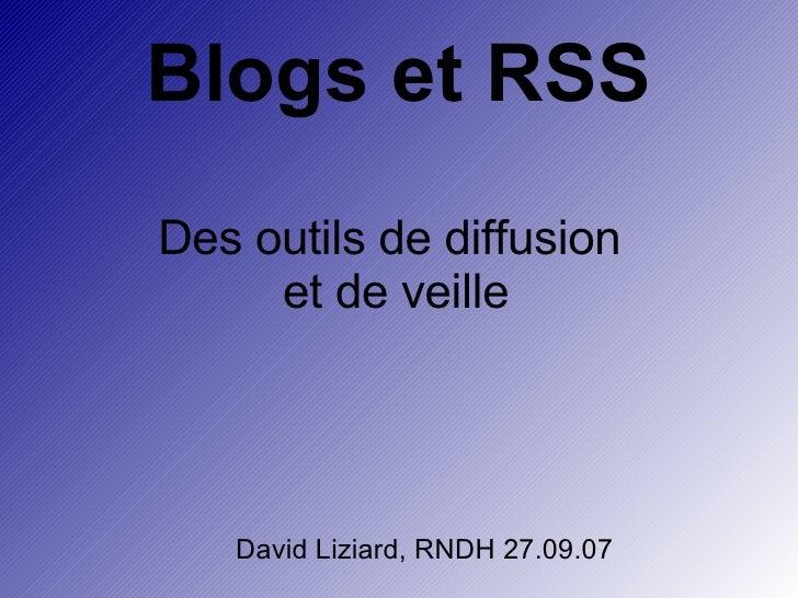 Blogs et RSS Des outils de diffusion  et de veille David Liziard, RNDH 27.09.07