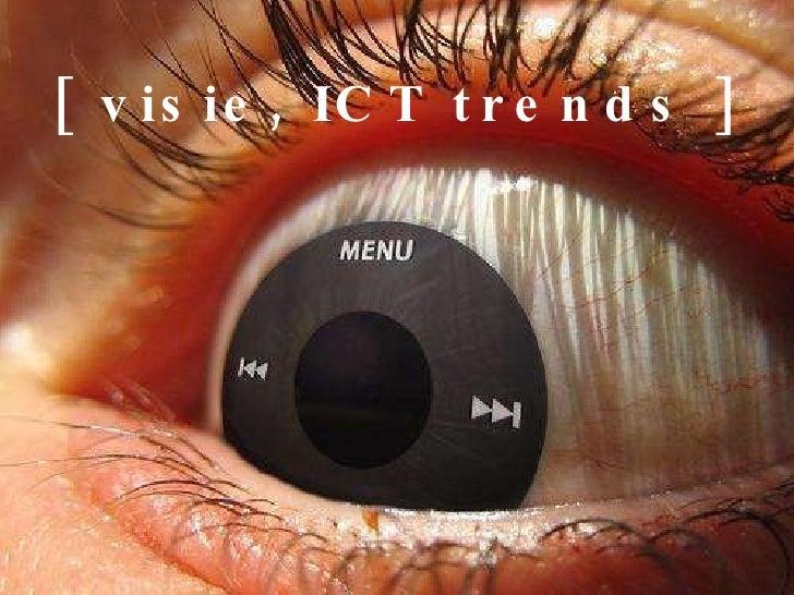 [ visie, ICT trends ]