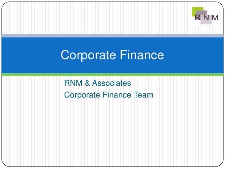 Corporate Finance  RNM & Associates Corporate Finance Team