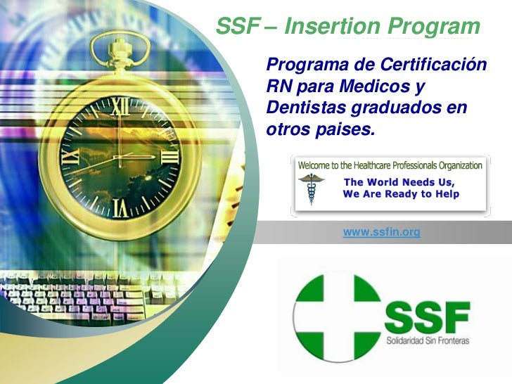 "SSF – Insertion Program          "" Add your company slogan ""       Programa de Certificación       RN para Medicos y      ..."