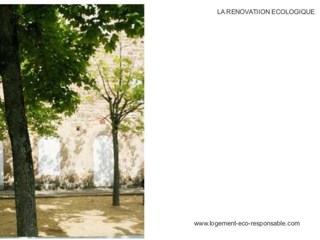 www.logement-eco-responsable.com LA RENOVATIION ECOLOGIQUE