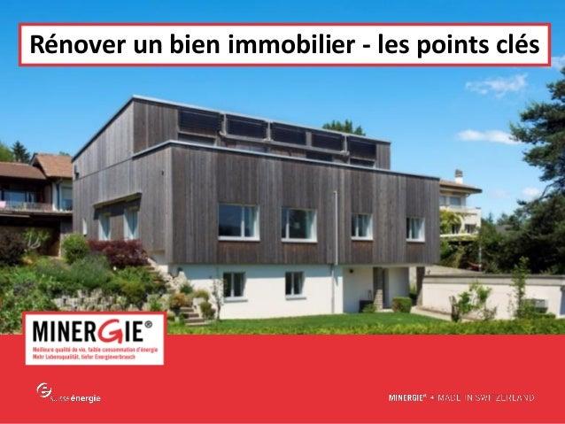 MINERGIE® – Rénover - Salon immobilier de Lausanne | 27 mars 2015 www.minergie.ch Rénover un bien immobilier - les points ...