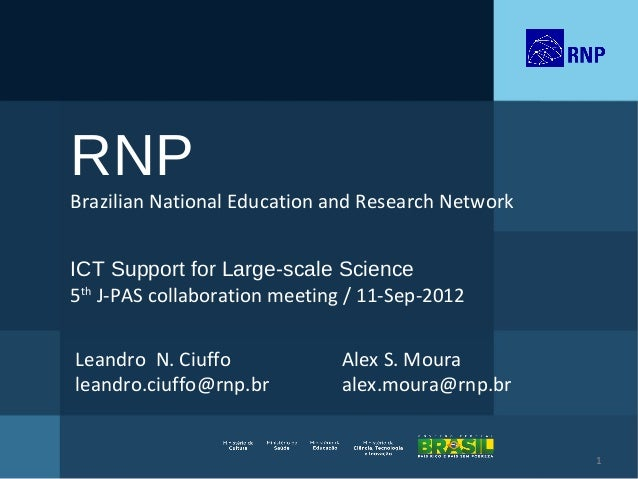 RNPBrazilian National Education and Research NetworkICT Support for Large-scale Science5th J-PAS collaboration meeting / 1...