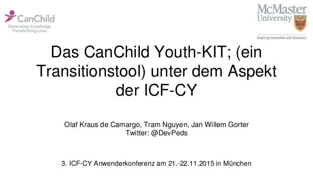 Das CanChild Youth-KIT; (ein Transitionstool) unter dem Aspekt der ICF-CY Olaf Kraus de Camargo, Tram Nguyen, Jan Willem G...