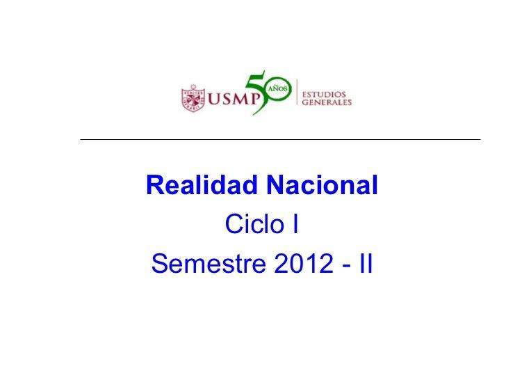 Realidad Nacional      Ciclo ISemestre 2012 - II