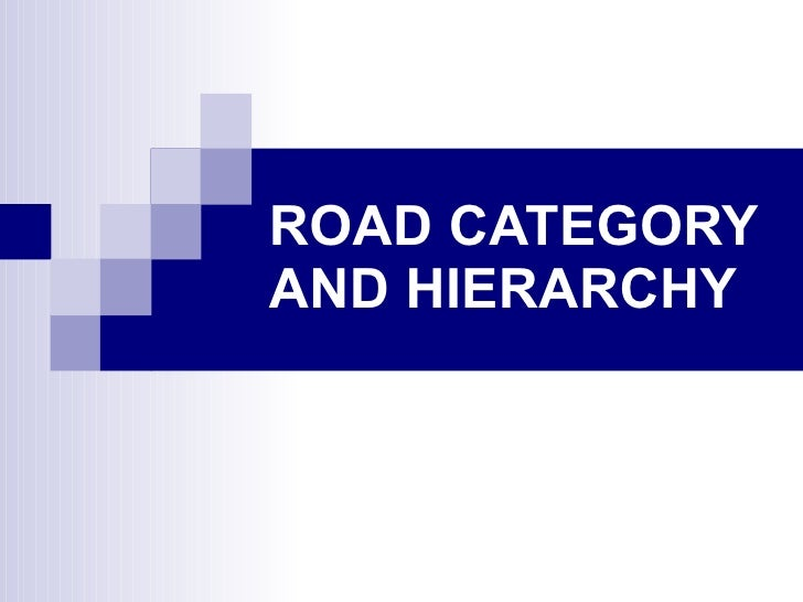 ROAD CATEGORY AND HIERARCHY