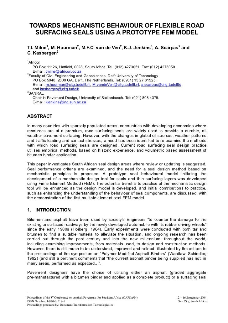 TOWARDS MECHANISTIC BEHAVIOUR OF FLEXIBLE ROAD     SURFACING SEALS USING A PROTOTYPE FEM MODELT.I. Milne1, M. Huurman2, M....