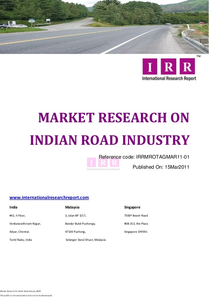 MARKET RESEARCH ON                                   INDIAN ROAD INDUSTRY                                                 ...