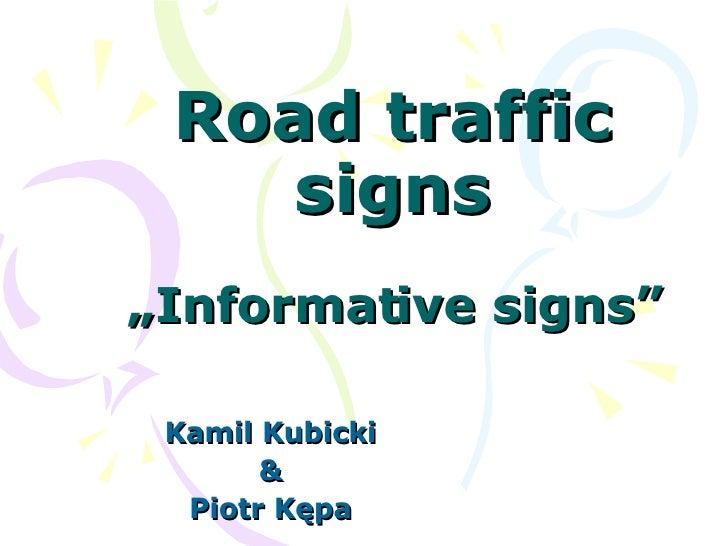 """Road traffic signs """"Informative signs"""" Kamil Kubicki & Piotr Kępa"""