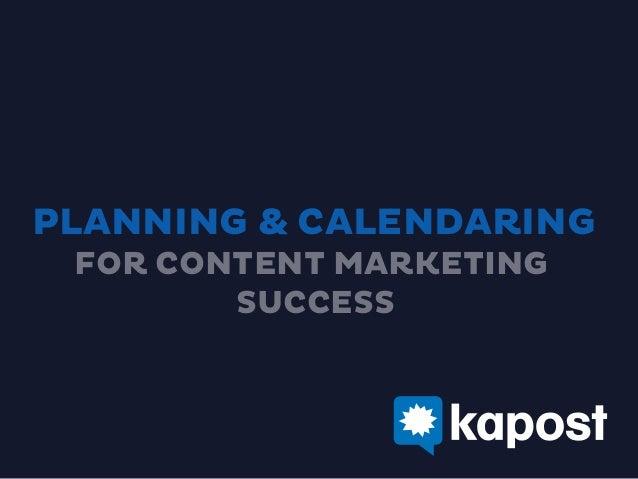 Planning & Calendaring for Content Marketing Success