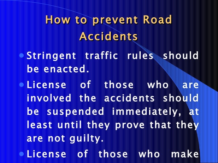 essay-writing on a road accident Causes of road accident • the first major cause of road accidents in ghana is poor driving skills • drivers talking on mobile phones while driving have caused several road accidents • gross indiscipline is the cause in most cases amongst ghanaians we will write a custom essay sample on causes of.