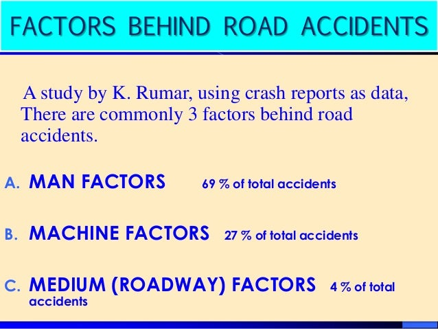 variables for road accidents in research The problem of deaths and injury as a result of road accidents is now  identification of risk factors  and road safety in ghana that research.