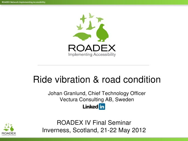 ROADEX Network Implementing Accessibility                             Ride vibration & road condition                     ...