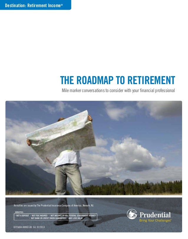 0235604-00002-00 Ed. 01/2013 The Roadmap to Retirement Mile marker conversations to consider with your financial professio...
