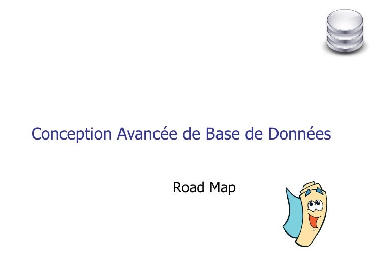 Conception Avancée de Base de Données Road Map