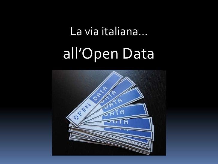 La via italiana…<br />all'Open Data<br />
