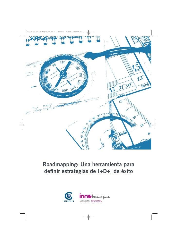 Roadmapping: Una herramienta paradefinir estrategias de I+D+i de éxito