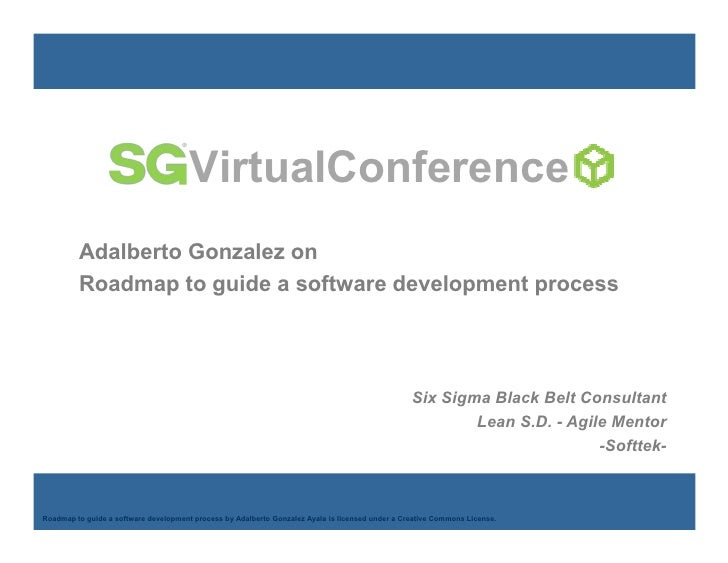 VirtualConference          Adalberto Gonzalez on          Roadmap to guide a software development process                 ...