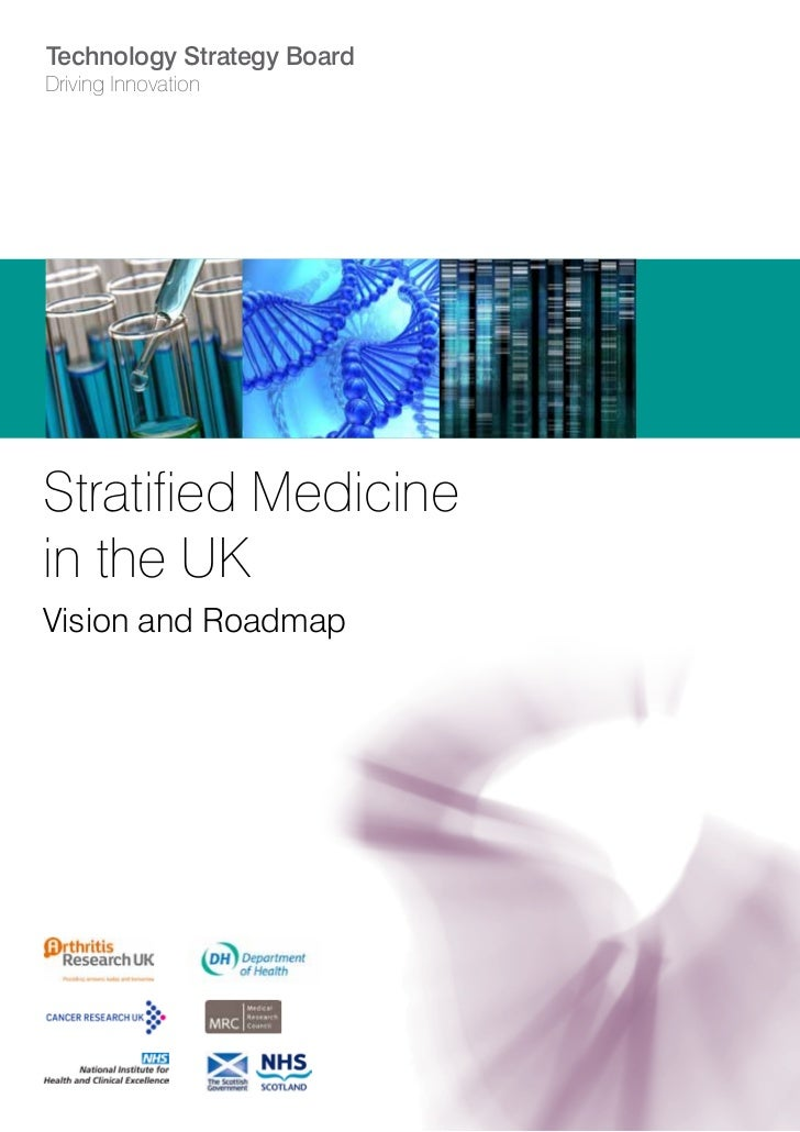 Technology Strategy BoardDriving InnovationStratified Medicinein the UKVision and Roadmap