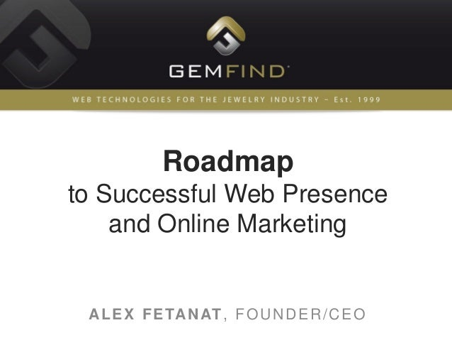 Roadmap to successful we presence and online marketing jck 2013