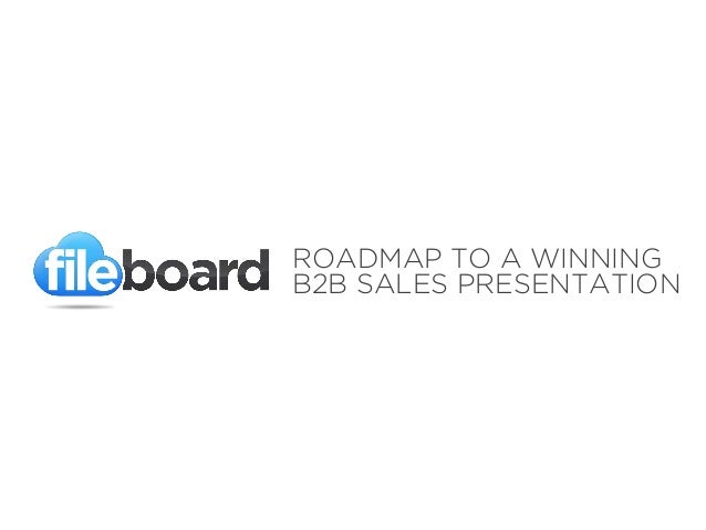 ROADMAP TO A WINNING B2B SALES PRESENTATION