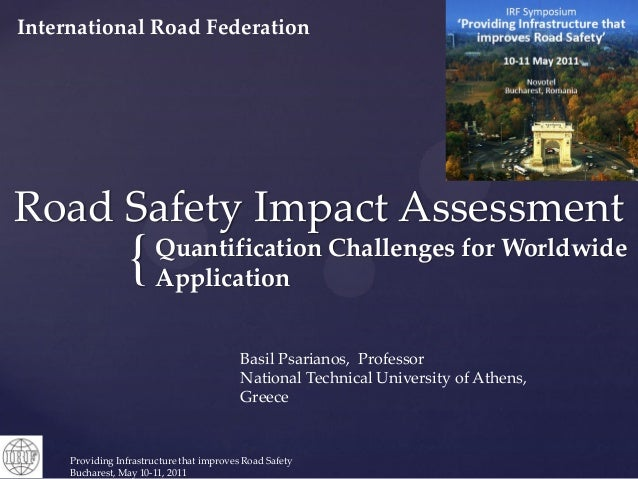 International Road FederationRoad Safety Impact Assessment                 {      Quantification Challenges for Worldwide ...