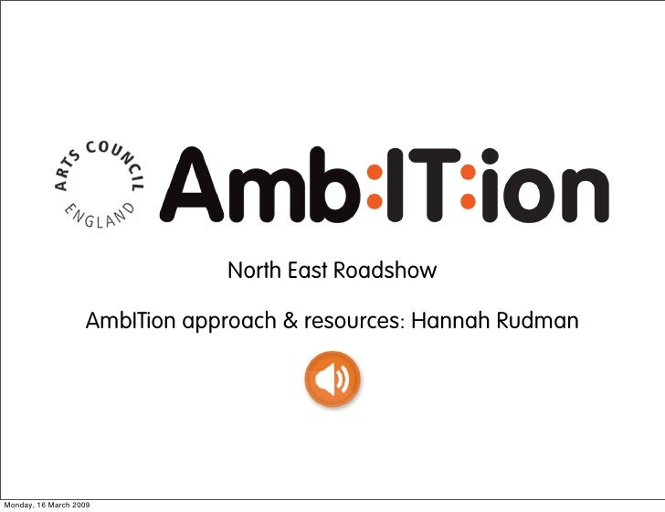 North East Roadshow                     AmbITion approach & resources: Hannah Rudman     Monday, 16 March 2009