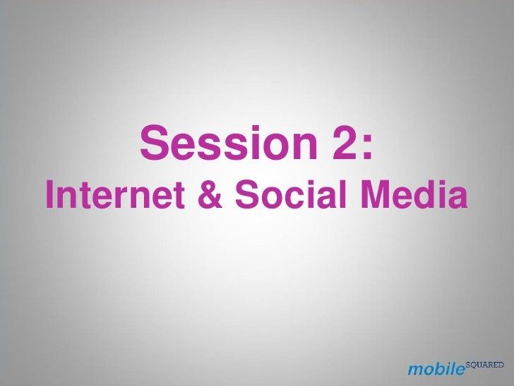 Session 2: Internet & Social Media