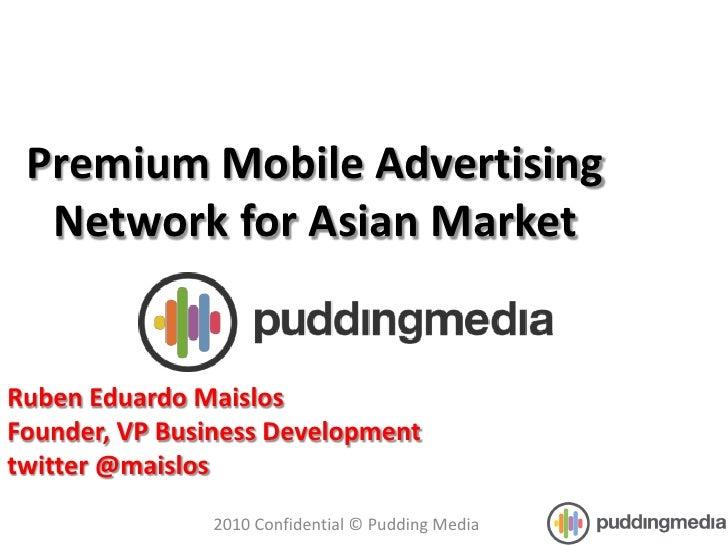 Premium Mobile Advertising   Network for Asian Market   Ruben Eduardo Maislos Founder, VP Business Development twitter @ma...