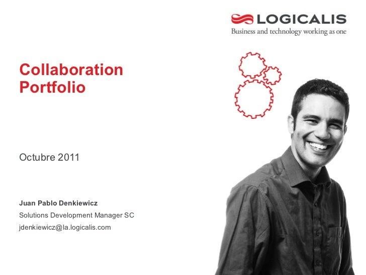 CollaborationPortfolioOctubre 2011Juan Pablo DenkiewiczSolutions Development Manager SCjdenkiewicz@la.logicalis.com