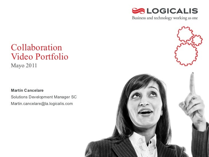 Collaboration Video Portfolio  Mayo 2011 <ul><li>Martín Cancelare </li></ul><ul><li>Solutions Development Manager SC </li>...