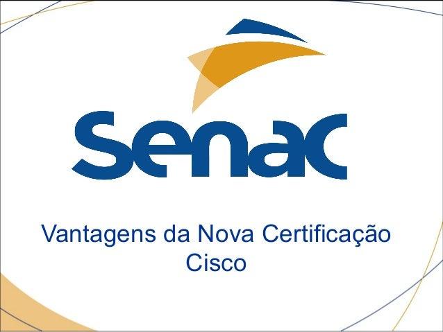 Vantagens da Nova Certificação Cisco