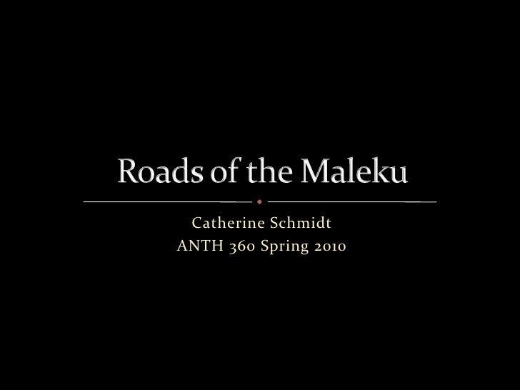 Roads Of The Maleku