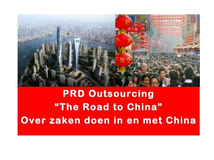 "PRD Outsourcing "" The Road to China"" Over zaken doen in en met China"