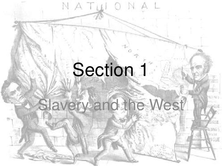 Section 1<br />Slavery and the West<br />