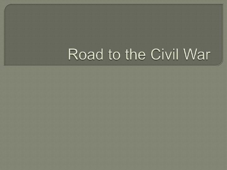 Road to the Civil War<br />