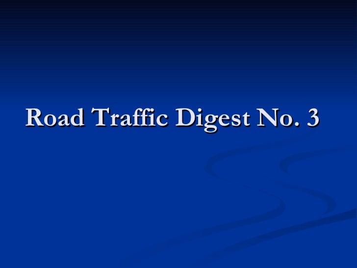 Road Traffic Digest No. 3