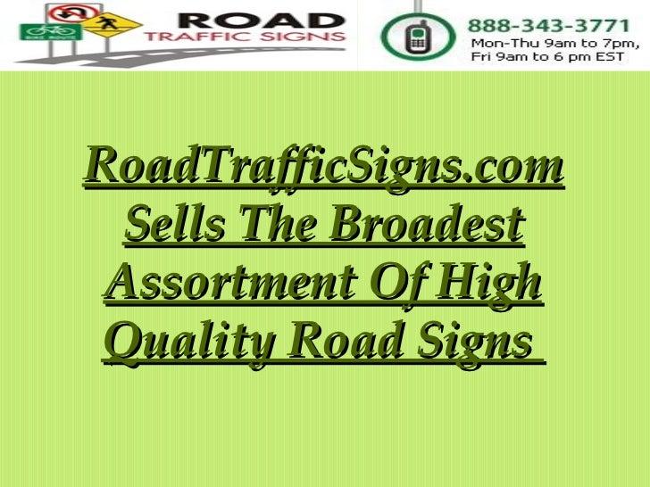 RoadTrafficSigns.com Sells The Broadest Assortment Of High Quality Road Signs