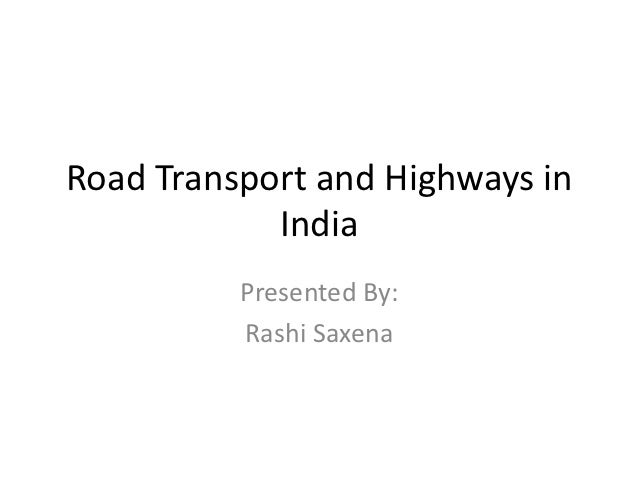 Road transport and highways in india  by rashi saxena