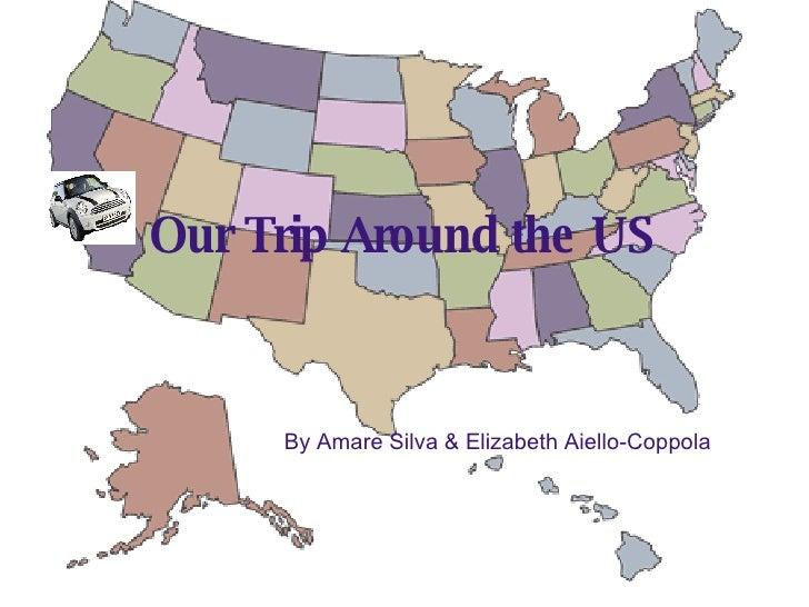 Our Trip Around the US By Amare Silva & Elizabeth Aiello-Coppola